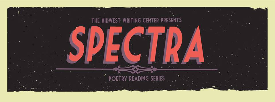 SPECTRA Reading Series – Midwest Writing Center