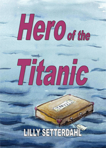 Hero of the Titanic by Lilly Setterdahl