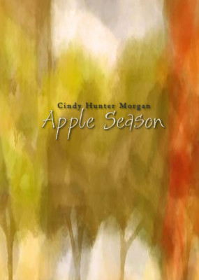 Apple Season by Cindy Hunter Morgan