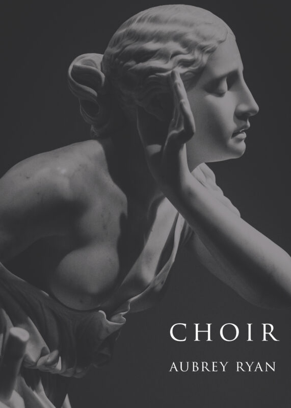 Choir by Aubrey Ryan (Foster-Stahl Chapbook Editor's Choice Selection) – Pre-Order Today